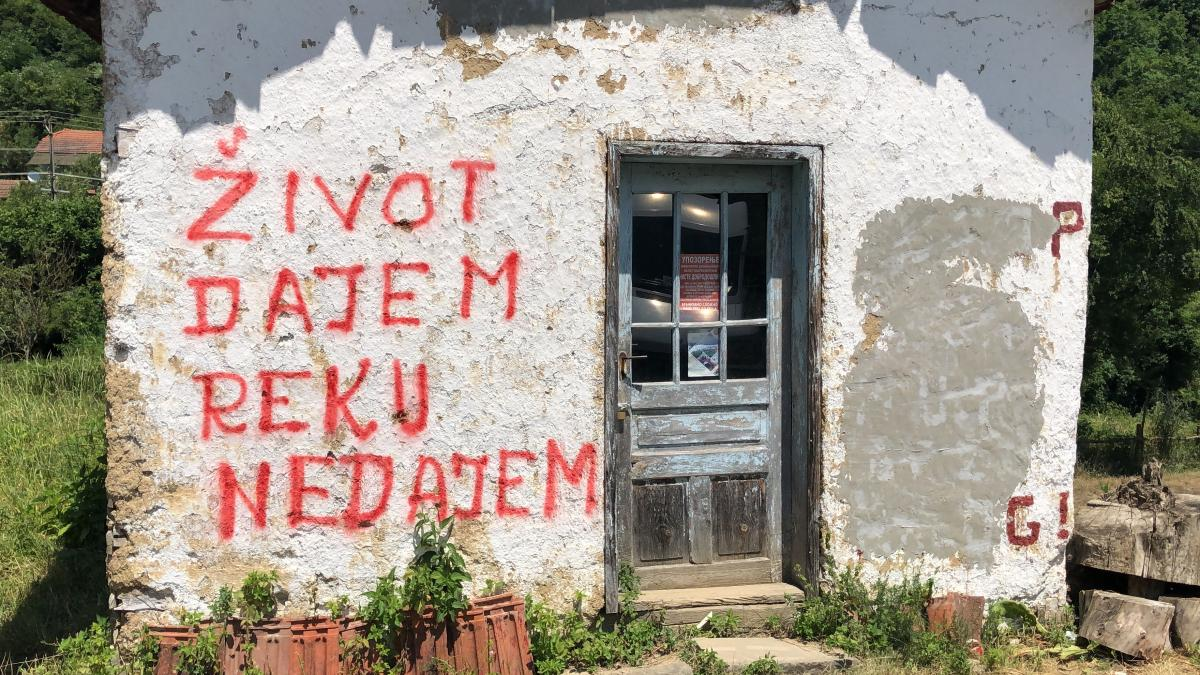 "In many affected communities in Serbia the message is omnipresent: ""We give our life, but not our river"" © Sanja Kljajic"